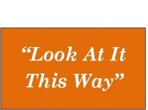 Look-at-it-this-way