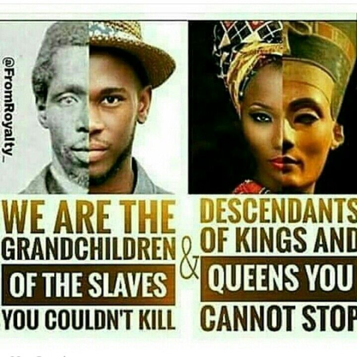 We Really Aren't Our Ancestors. : ThyBlackMan.com
