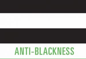 Anti Blackness; Let's Explore It More.