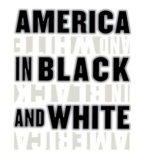 America in Black and White.