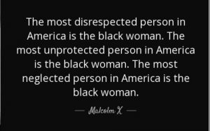 Black Sisters? The Most Disrespected Person On The Planet?