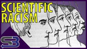 Scientific Racism.