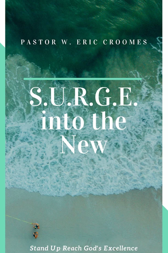 SURGE into the New: Stand Up Reach God's Excellence.